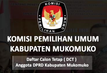 Ini Daftar Calon Tetap (DCT) Anggota DPRD Kabupaten Mukomuko