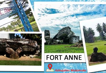 Fort Anne, Wisata Sejarah Peninggalan Inggris di Mukomuko